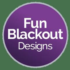 Fun Blackout Designs